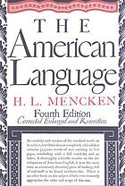 The American language : an inquiry into the development of English in the United States
