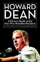 Howard Dean : a citizen's guide to the man who would be president