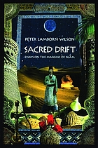 Sacred drift : essays on the margins of Islam