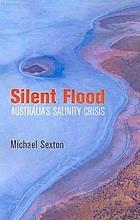 Silent flood : Australia's salinity crisis
