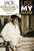 Use my name : Jack Kerouac's forgotten families