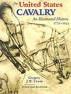 The United States Cavalry : an illustrated history