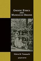 Gnostic ethics and Mandaean origins
