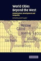 World cities beyond the West : globalization, development, and inequality