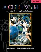 A child's world : infancy through adolescence