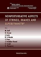 Nonperturbative aspects of strings, branes, and supersymmetry : proceedings of the Spring School on nonperturbative aspects of string theory and supersymmetric gauge theories, ICTP, Trieste, Italy, 23-31 March, 1998 : proceedings of the Trieste Conference on Super-Five-Branes and Physics in 5 + 1 Dimensions, ICTP, Trieste, Italy, 1-3 April, 1998
