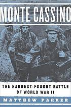 Monte Cassino : the hardest-fought battle of World War II