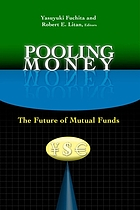 Pooling money : the future of mutual funds