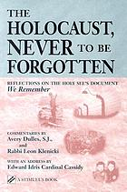 "The Holocaust, never to be forgotten : reflections on the Holy See's document ""We remember"""