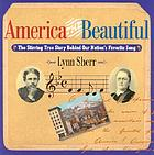 America the beautiful : the stirring true story behind our nations's favorite song