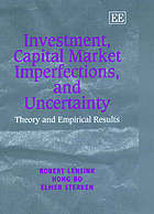 Investment, capital market imperfections, and uncertainty : theory and empirical results