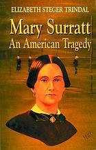 Mary Surratt : an American tragedy