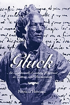 Gluck : an eighteenth-century portrait in letters and documents