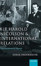 Sir Harold Nicolson and international relations : the practitioner as theorist