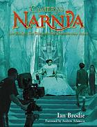 Cameras in Narnia : how 'The lion, the witch and the wardrobe' came to life