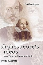Shakespeare's ideas : more things in heaven and earth