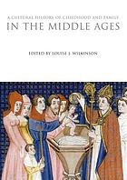 A cultural history of childhood and family in the Middle Ages