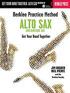 Alto sax and baritone sax : get your band together