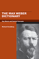 The Max Weber dictionary : key words and central concepts