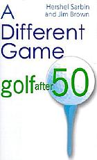 A different game : golf after 50