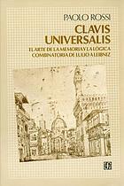 Clavis universalis : arti della memoria e logica combinatoria da Lullo a Leibniz