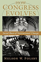 How Congress evolves : social bases of institutional change