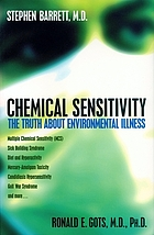 Chemical sensitivity : the truth about environmental illness