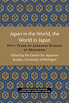 Japan in the world, the world in Japan : fifty years of Japanese studies at Michigan