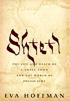 Shtetl : the life and death of a small town and the world of Polish Jews