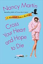 Cross your heart and hope to die : a Blackbird sisters mystery