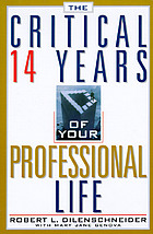The critical 14 years of your professional life