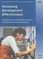 Assessing development effectiveness evaluation in the World Bank and the International Finance Corporation