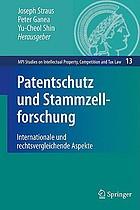 Patentschutz und Stammzellforschung internationale und rechtsvergleichende Aspekte