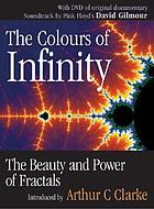 The colours of infinity the beauty and power of fractals