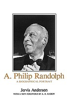 A. Philip Randolph; a biographical portrait