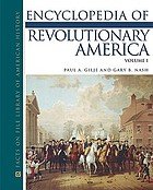 Encyclopedia of revolutionary America