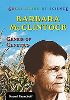 Barbara McClintock : genius of genetics