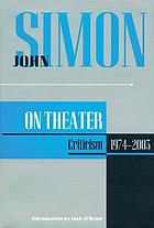 John Simon on theater : criticism, 1974-2003