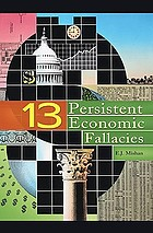 Thirteen persistent economic fallacies