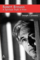 Robert Bresson : a spiritual style in film