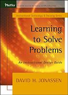 Learning to solve problems : an instructional design guide
