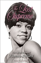 The lost Supreme the life of Dreamgirl Florence Ballard