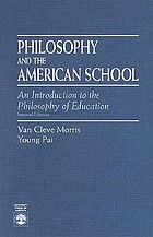 Philosophy and the American school; an introduction to the philosophy of education
