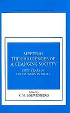 Meeting the challenges of a changing society : fifty years of social work in Israel