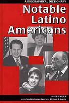 Notable Latino Americans : a biographical dictionary