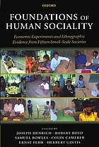 Foundations of human sociality : economic experiments and ethnographic evidence from fifteen small-scale societies