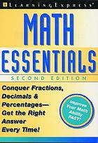 Math essentials : conquer fractions, decimals, and percentages--get the right answer every time!