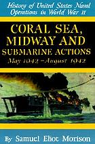 Coral Sea, Midway and Submarine actions : May 1942-August 1942