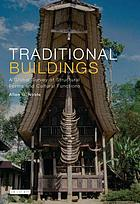 Traditional buildings a global survey of structural forms and cultural functions