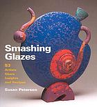 Smashing glazes : 53 artists share insights and recipes